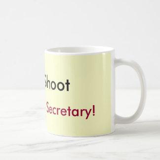 ¡No tire, yo son apenas la secretaria! Taza