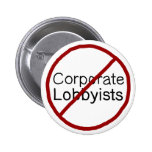 No to Corporate Lobbyists Pinback Button