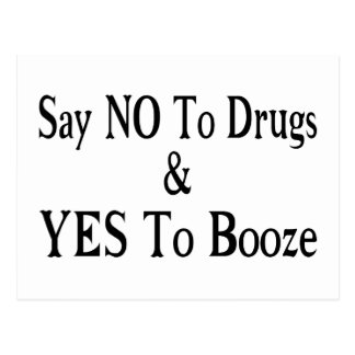 No To Drugs Yes To Booze Postcard