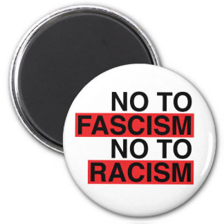 No to Fascism No to Racism Magnet