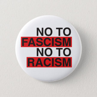 No to Fascism No to Racism Pinback Button