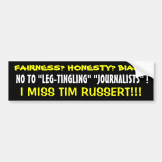 "NO TO ""LEG-TINGLING"" ""JOURNALISTS""! BUMPER STICKER"