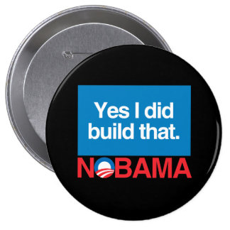 NO TO OBAMA YES I DID BUILD THAT PINBACK BUTTONS