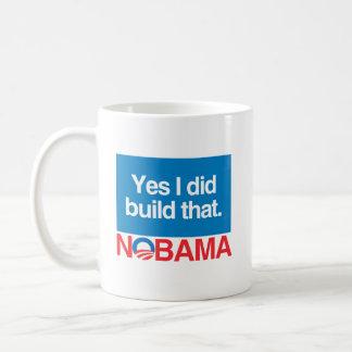 NO TO OBAMA YES I DID BUILD THAT CLASSIC WHITE COFFEE MUG