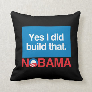 NO TO OBAMA YES I DID BUILD THAT THROW PILLOWS