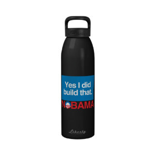 NO TO OBAMA YES I DID BUILD THAT REUSABLE WATER BOTTLE