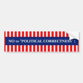 """""""NO to POLITICAL CORRECTNESS"""" bumpersticker Bumper Sticker"""
