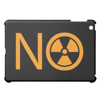 No to Radiation and Nuclear Power iPad Mini Case