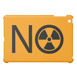 No to Radiation and Nuclear Power iPad Mini Cover