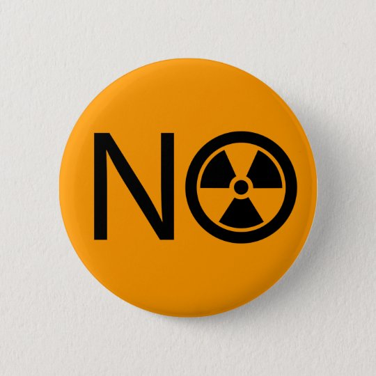 No to Radiation and Nuclear Power Pinback Button