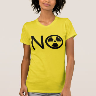 No to Radiation and Nuclear Power Shirts