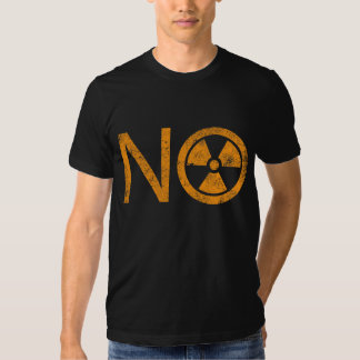 No to Radiation and Nuclear Power T Shirts