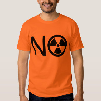 No to Radiation and Nuclear Power Tee Shirt