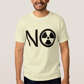 No to Radiation and Nuclear Power Tee Shirts