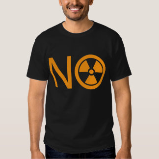 No to Radiation and Nuclear Power Tees