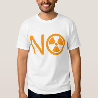 No to Radiation and Nuclear Power Tshirts