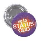 No to status quo pin redondo de 1 pulgada