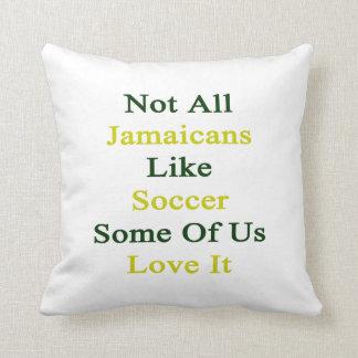 No todo el Jamaicans tiene gusto de fútbol algunos Cojin