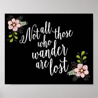 No todo el los que Wander es impresión perdida de Póster