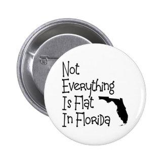 No todo en la Florida es plano Pin Redondo De 2 Pulgadas