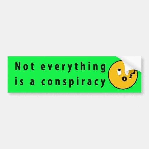 No todo es una conspiración etiqueta de parachoque