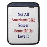 No todos los americanos tienen gusto de fútbol fundas para iPads