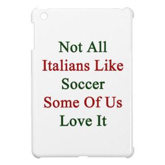 No todos los italianos tienen gusto de fútbol