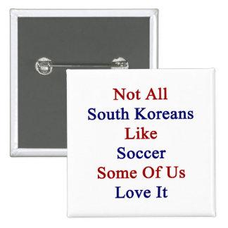 No todos los sudcoreanos tienen gusto de fútbol pin