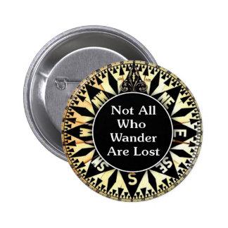 No todos que Wander es cita perdida Pin Redondo De 2 Pulgadas