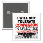 No toleraré comunismo en mi casa pin