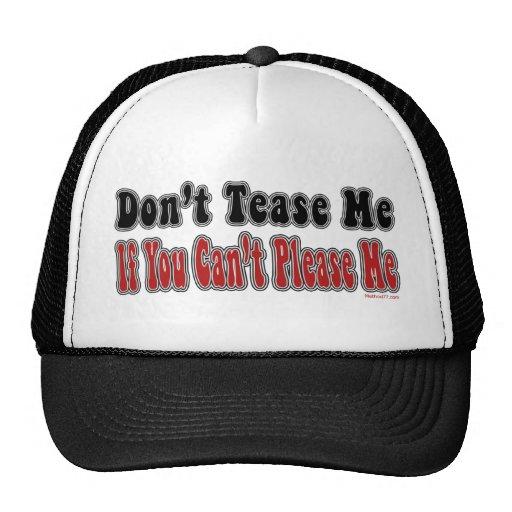 No tome el pelo el gorra