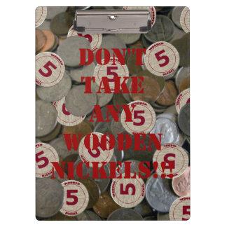 No tome ningún tablero de madera de los níqueles