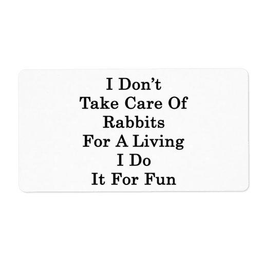 No tomo el cuidado de los conejos para la vida de  etiquetas de envío