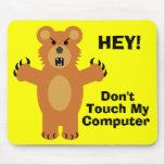 ¡No toque! Alfombrilla De Ratón