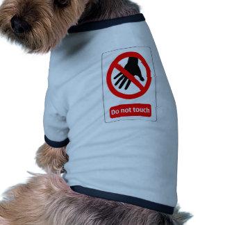 No toque la señal de peligro ropa macota