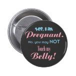 No toque mi Belly Pin