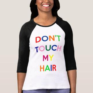 No toque mi camisa de pelo