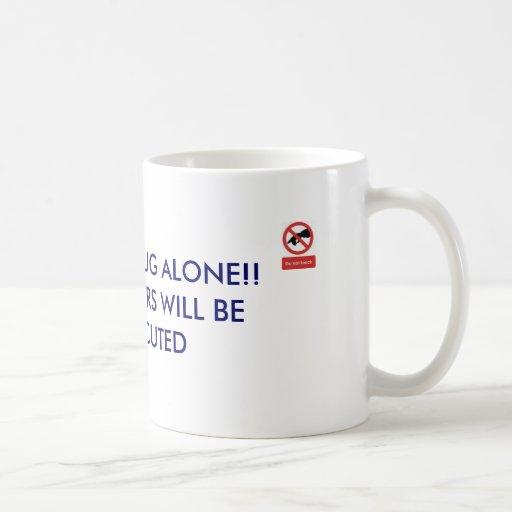 no toque mi taza