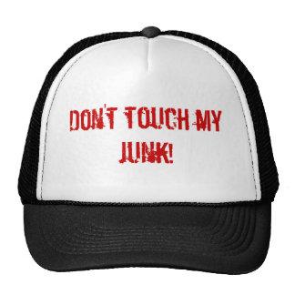 ¡No toque mis desperdicios! Gorros