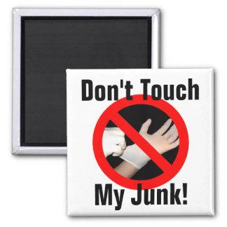 ¡No toque mis desperdicios! Imán Cuadrado