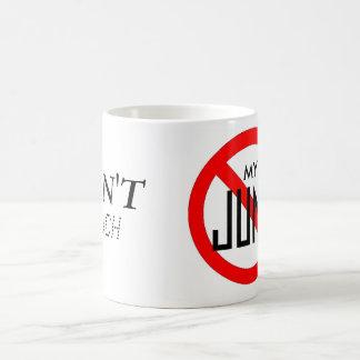 ¡No toque mis desperdicios! taza