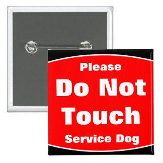 No toque por favor el perro del servicio pins