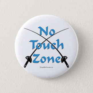 No Touch Zone Fencing Pinback Button
