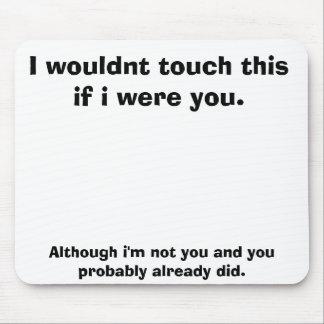 No touchey mouse mat