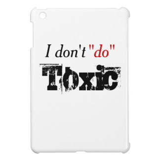 No Toxic Relationships Case For The iPad Mini