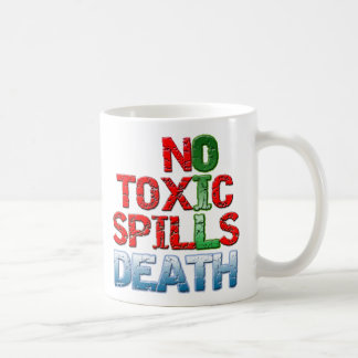 No Toxic Spills Coffee Mug