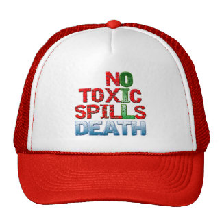 No Toxic Spills Trucker Hat