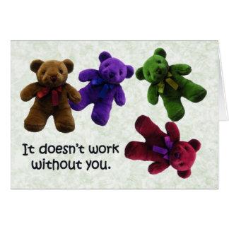 No trabaja sin usted tarjeta de felicitación