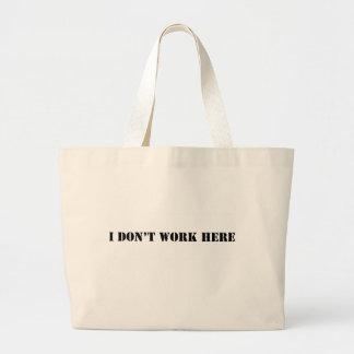 no trabajo aquí bolsas