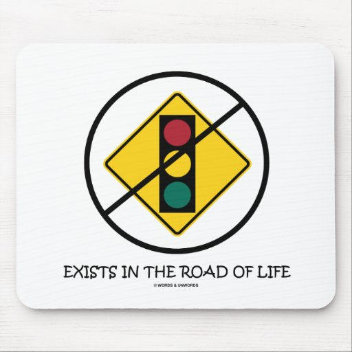 No Traffic Signal Exists In The Road Of Life Sign Mouse Pads